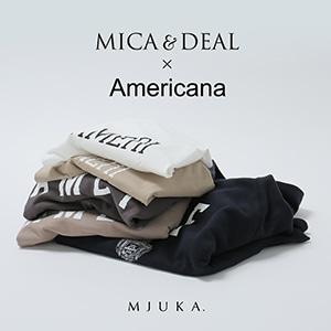 MICA & DEAL × Americana